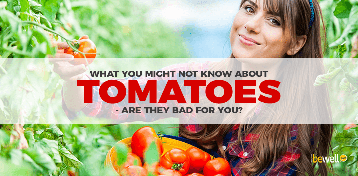Are tomatoes bad for you