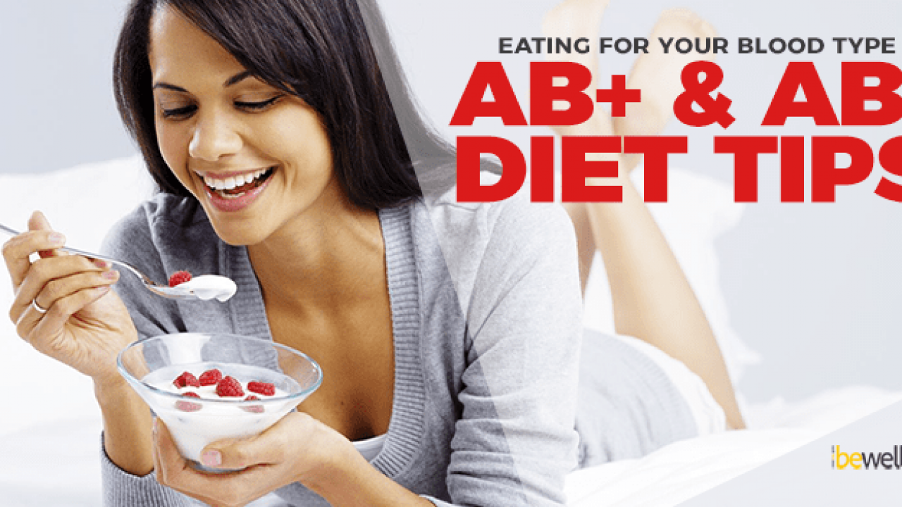 Eating For Your Blood Type Ab Ab Diet Tips