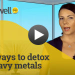 7 Tips to Easily, Inexpensively & Naturally Detox Heavy Metals