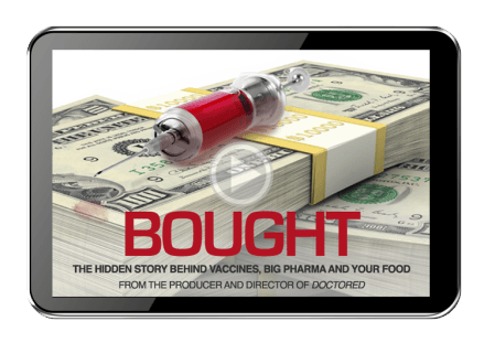 Bought: The Hidden Story About Vaccines, Autism, Drugs and Food