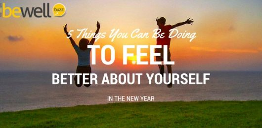 5 Things You Could Be Doing To Feel Better About Yourself In The New Year