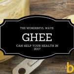 Ghee – New Superstar Of 2019 And Its Health Benefits