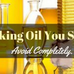 The Cooking Oil You Should Stay Away From