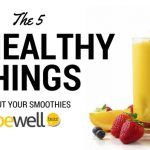 5 Things That Make Your Smoothies Unhealthy