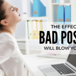 The Effects of Bad Posture Will Blow Your Mind!