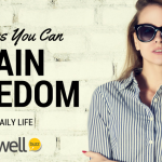 10 Ways You Can Gain Freedom in Daily Life