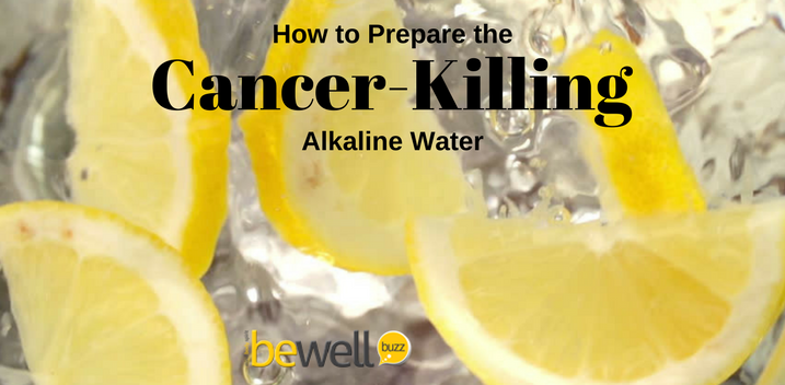 How to Prepare the Cancer-Killing Alkaline Water | BeWellBuzz
