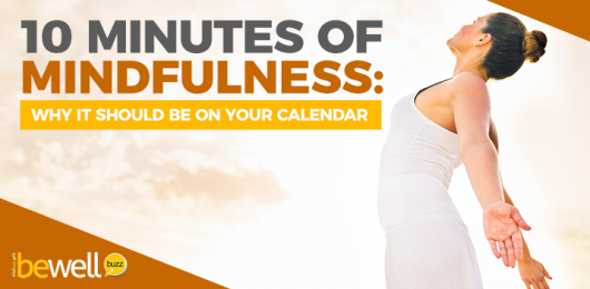 10 Minutes of Mindfulness: Why It Should Be on Your Calendar