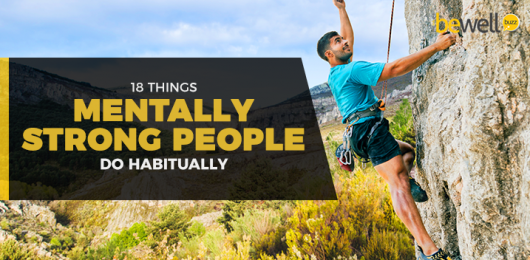 18 Things Mentally Strong People Do Habitually