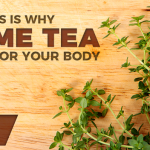 This Is Why Thyme Tea Is Good for Your Body