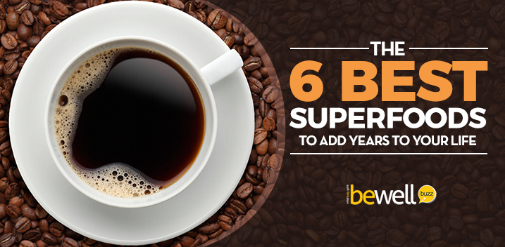 The 6 Best Superfoods to Add Years to Your Life