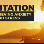 3 Meditation Techniques For Relieving Anxiety and Stress