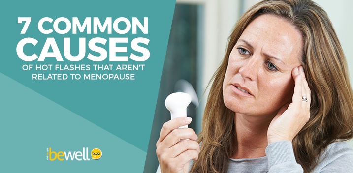 7 Common Causes of Hot Flashes That Aren't Related to Menopause