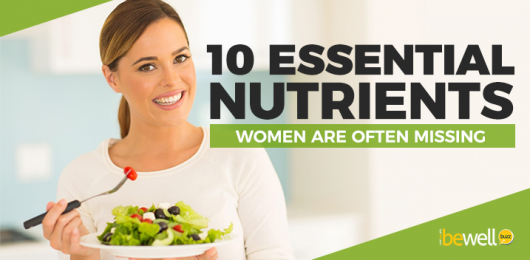 Women Are Lacking in These 10 Essential Nutrients