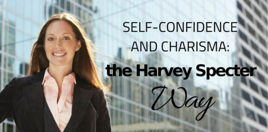 Build Self-Confidence and Charisma the Harvey Specter Way