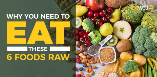 6 Foods That Are More Nutritious Raw
