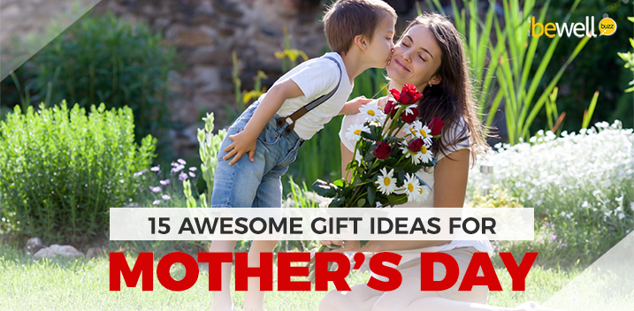 15 Unique Mother's Day Gift Ideas Your Mom Will Love