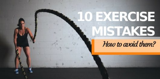 10 Common Exercise Mistakes to Avoid