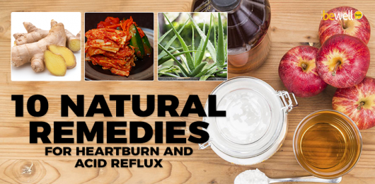 10 Natural Remedies for Heartburn and Acid Reflux