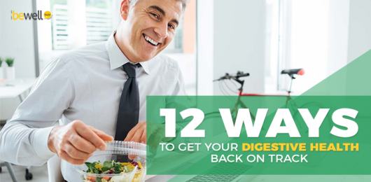 12 Ways to Get Your Digestive Health Back on Track
