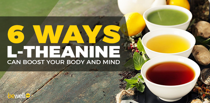 6 Ways L-Theanine Can Boost Your Body and Mind