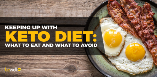 Keeping Up with Keto Diet: What to Eat and What to Avoid