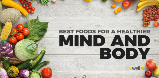 Foods That Your Mind and Body Will Thank You For