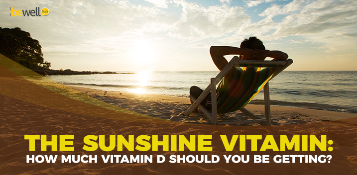 The Sunshine Vitamin: How Much Vitamin D Should You Be Getting?