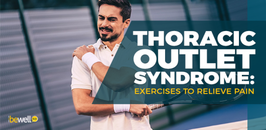 Thoracic Outlet Syndrome: Exercises to Relieve Pain