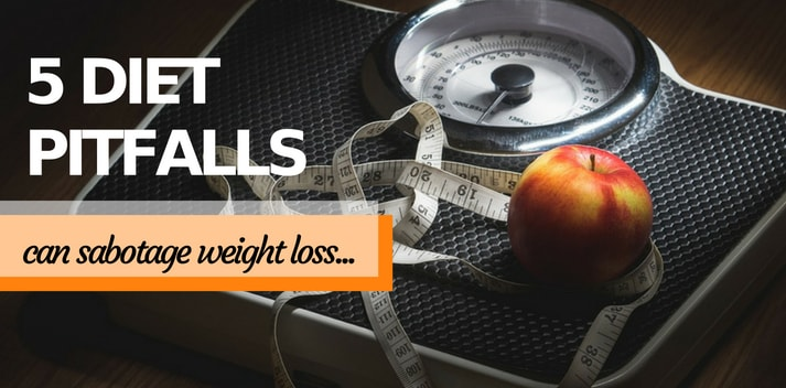 5 Diet Pitfalls That Sabotage Weight Loss and How to Avoid Them
