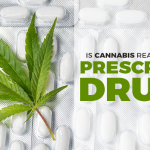Is Cannabis Better Than Prescription Drugs for These Ailments?
