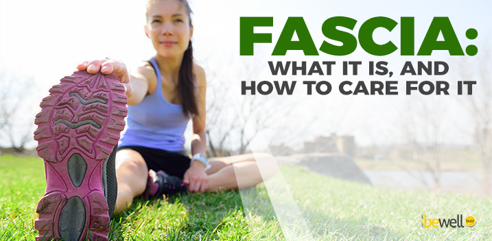 Fascia: What It Is, And How to Care for It