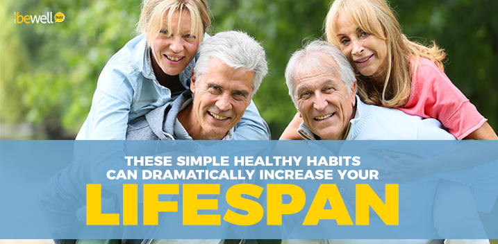 These Simple Healthy Habits Can Dramatically Increase Your Lifespan