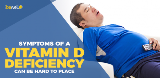 The Symptoms of Vitamin D Deficiency Can Be Hard to Detect