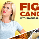 Candida: These Are the Symptoms and Here's How to Fight It