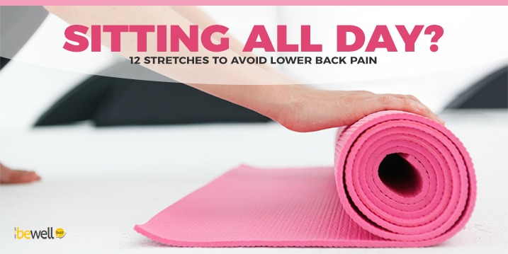 Sitting All Day? 12 Stretches to Avoid Lower Back Pain