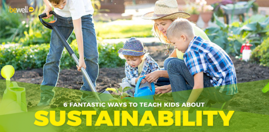 6 Fantastic Ways to Teach Kids About Sustainability