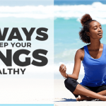 Breathe Easy with These Great Tips for Healthy Lungs