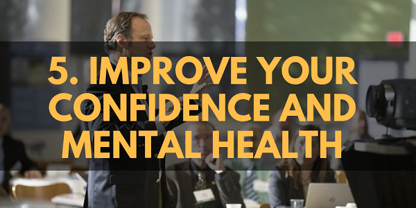 Improve Your Confidence and Mental Health.