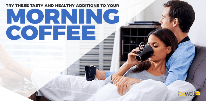 Tasty and Healthy Additions to Your Morning Coffee