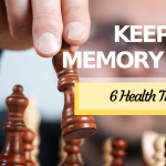 6 Health Tips to Keep Your Memory Sharp