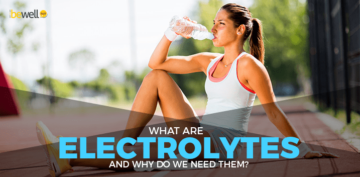 What Are Electrolytes and Why Do We Need Them?