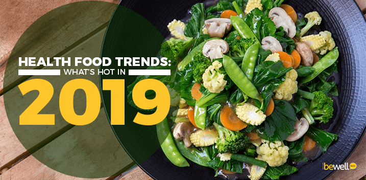 How Health Food Trends Will Change In 2019